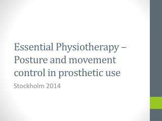 Essential Physiotherapy –  P osture and movement control in prosthetic use