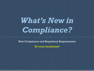 What's New in Compliance?