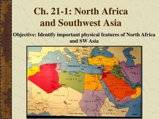 Ch. 21-1: North Africa and Southwest Asia