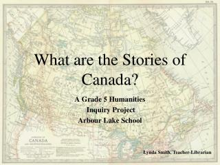 What are the Stories of Canada ?