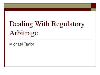 Dealing With Regulatory Arbitrage