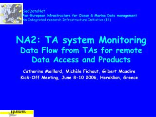 NA2: TA system Monitoring Data Flow from TAs for remote Data Access and Products