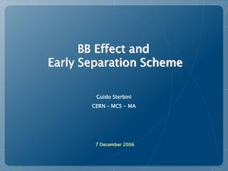 BB Effect and  Early Separation Scheme