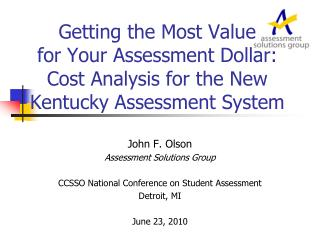 John F. Olson  Assessment Solutions Group CCSSO National Conference on Student Assessment