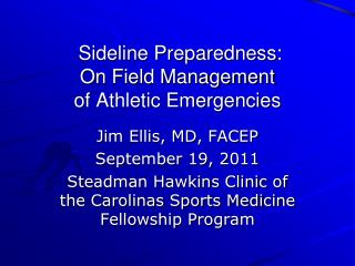 Sideline Preparedness:  On Field Management of Athletic Emergencies