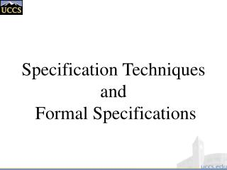 Specification Techniques and  Formal Specifications