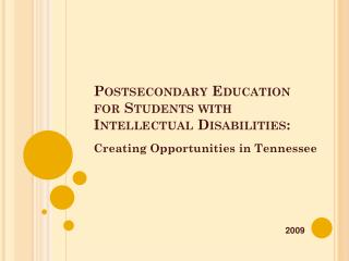 Postsecondary  Education  for  Students with  Intellectual Disabilities: