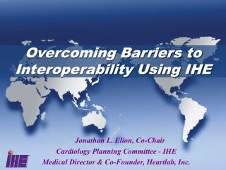 Overcoming Barriers to Interoperability Using IHE