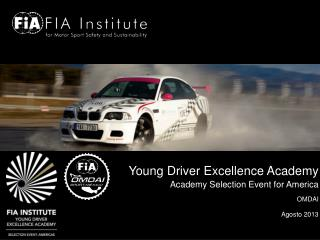 Young Driver Excellence Academy Academy Selection Event for America OMDAI   Agosto 2013