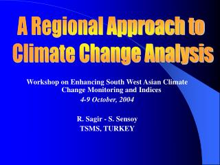 Workshop on Enhancing South West Asian Climate Change Monitoring and Indices  4-9 October, 2004
