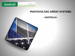 PHOTOVOLTAIC ARRAY SYSTEMS - AUSTRALIA -