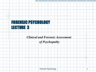 FORENSIC PSYCHOLOGY LECTURE  3