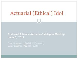 Actuarial (Ethical) Idol
