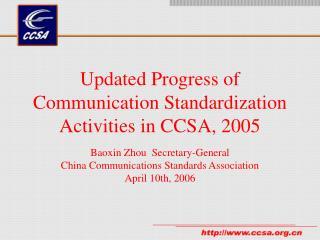 Updated Progress of Communication Standardization Activities in CCSA, 2005