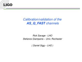 Calibration/validation of the AS_Q_FAST channels