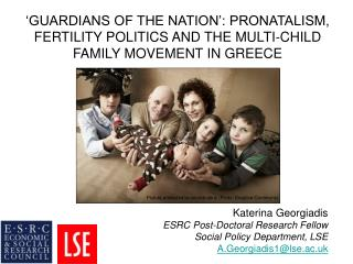 Katerina Georgiadis ESRC Post-Doctoral Research Fellow Social Policy Department, LSE