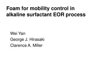 Foam for mobility control in alkaline surfactant EOR process