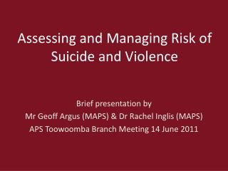 Assessing and Managing Risk of Suicide and Violence