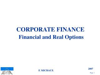 CORPORATE FINANCE Financial and Real Options