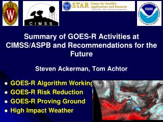 Summary of GOES-R Activities at CIMSS/ASPB and Recommendations for the Future