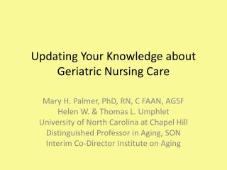 Updating Your Knowledge about Geriatric  Nursing Care