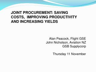Alan Peacock, Flight GSE John Nicholson, Aviation NZ GSB Supplycorp Thursday 11 November