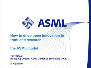 How to drive open innovation in front end research the ASML model Tony Chao