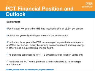 PCT Financial Position and Outlook