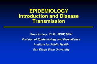 EPIDEMIOLOGY Introduction and Disease Transmission
