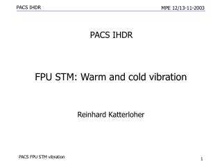 FPU STM: Warm and cold vibration