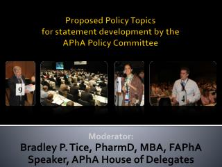 Proposed Policy Topics  for statement development by the  APhA Policy Committee