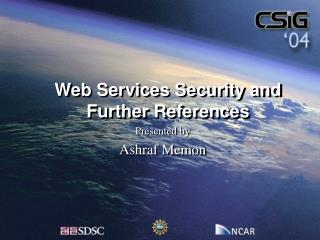 Web Services Security and Further References