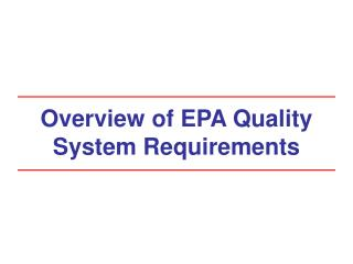 Overview of EPA Quality System Requirements