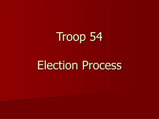 Troop 54 Election Process