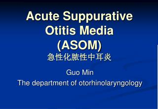 Acute Suppurative  Otitis Media (ASOM) 急性化脓性中耳炎