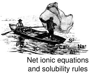 Net ionic equations  and solubility rules