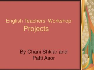 English Teachers' Workshop          Projects