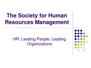 The Society for Human Resources Management