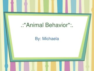.:*Animal Behavior*:.