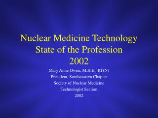 Nuclear Medicine Technology State of the Profession 2002