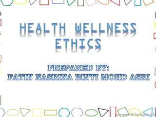 HEALTH WELLNESS ETHICS