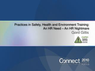 Practices in Safety, Health and Environment Training:   An HR Need – An HR Nightmare