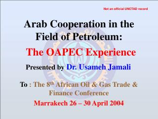 Arab Cooperation in the Field of Petroleum: