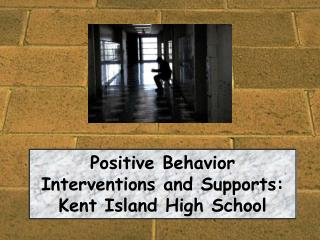 Positive Behavior Interventions and Supports:  Kent Island High School