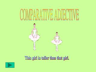 COMPARATIVE ADJECTIVE