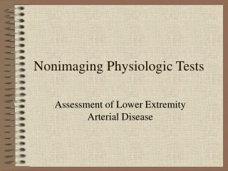Nonimaging Physiologic Tests