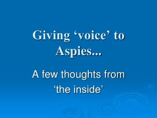 Giving 'voice' to Aspies...