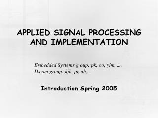 APPLIED SIGNAL PROCESSING AND IMPLEMENTATION