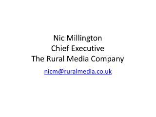 Nic Millington Chief Executive The Rural Media Company
