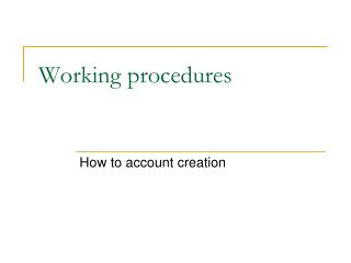 Working procedures